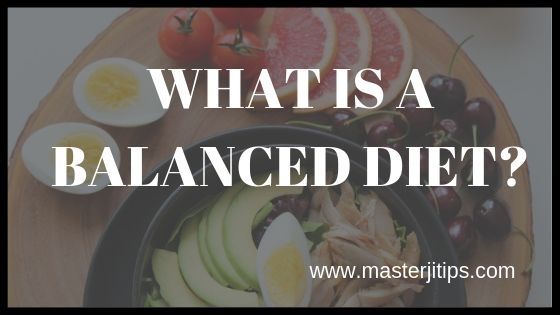 what-is-a-balanced-diet-masterjitips