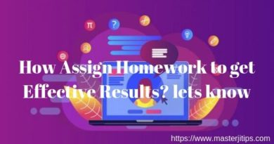 how-assign-homework-to-get-effective-results?-lets-know-http://masterjitips.com