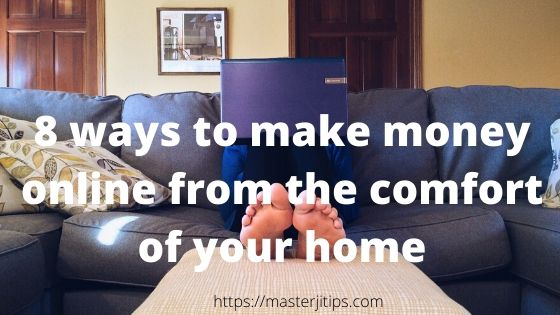 money online from the comfort of your home