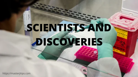 Scientists and discoveries